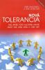 Nová tolerancia - Ako môže toto kultúrne hnutie zničiť vás, vašu vieru a vaše deti