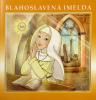 Blahoslavená Imelda - Dievčatko, ktoré sa chcelo stretnúť s Ježišom