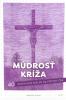 Múdrosť kríža (2.vydanie) - 40 rozjímaní na pôst