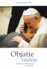 Objatie nádeje - Zamyslenia Svätého Otca pre chorých