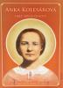 Anka Kolesárová - Obeť svätej čistoty - život, posolstvo, modlitby a pobožnosti
