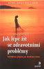 Jak lépe žít se zdravotními problémy - Šestitýdenní program pro zkvalitnění života - fotografia 2