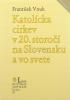 Katolícka cirkev v 20. storočí na Slovensku a vo svete - fotografia 2