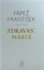 Pápež František: Zdravas', Mária - fotografia 2