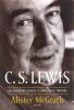 C. S. LEWIS - excentrický génius a zdráhavý prorok