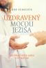 E-kniha: Uzdravený mocou Ježiša - Ako prijať Božiu lásku a žiť naplno