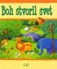 Boh stvoril svet - Biblické príbehy pre deti