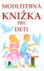 Modlitebná knižka pre deti