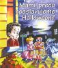 Mami, prečo neoslavujeme Halloween? - fotografia 2