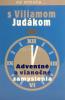 Adventné a vianočné zamyslenia - Na minútu s Viliamom Judákom