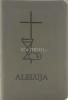Aleluja - modlitebná kniha sivá - Svätá omša, modlitby, piesne